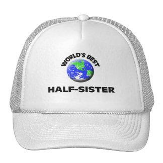 World's Best Half-Sister Trucker Hat