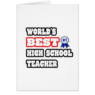 World's Best High School Teacher Greeting Cards