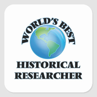 World's Best Historical Researcher Square Sticker