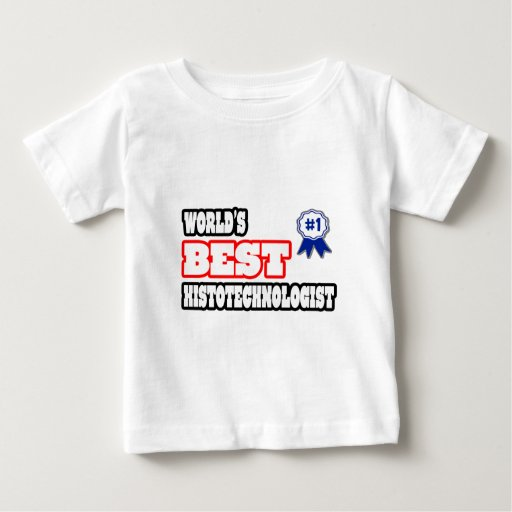 World's Best Histotechnologist T-shirt