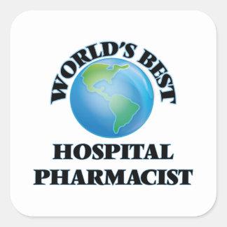 World's Best Hospital Pharmacist Square Sticker