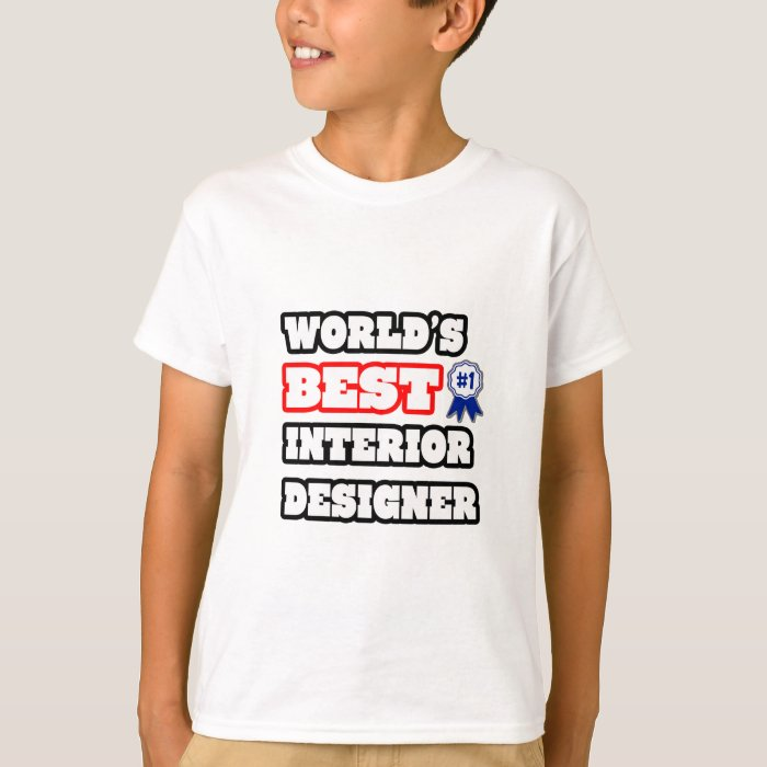 World's Best Interior Designer T-Shirt