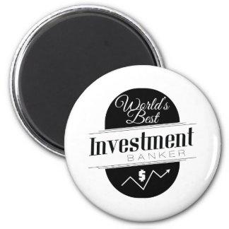 World's Best Investment Banker Refrigerator Magnet