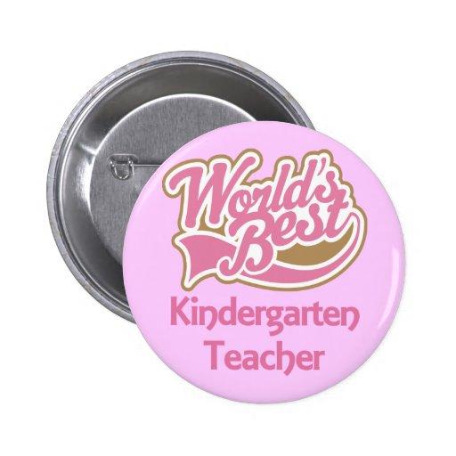Worlds Best Kindergarten Teacher Pin