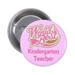 Worlds Best Kindergarten Teacher Pinback Button