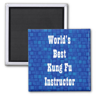 World's Best Kung Fu Instructor 2 Inch Square Magnet
