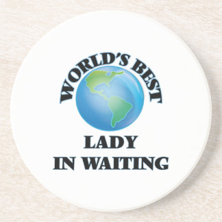 World's Best Lady In Waiting Beverage Coasters