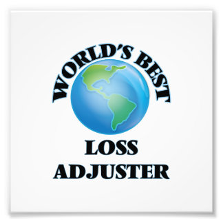 World's Best Loss Adjuster Photo Print