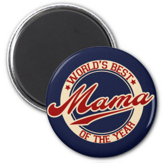 World's Best Mama of the Year 2 Inch Round Magnet