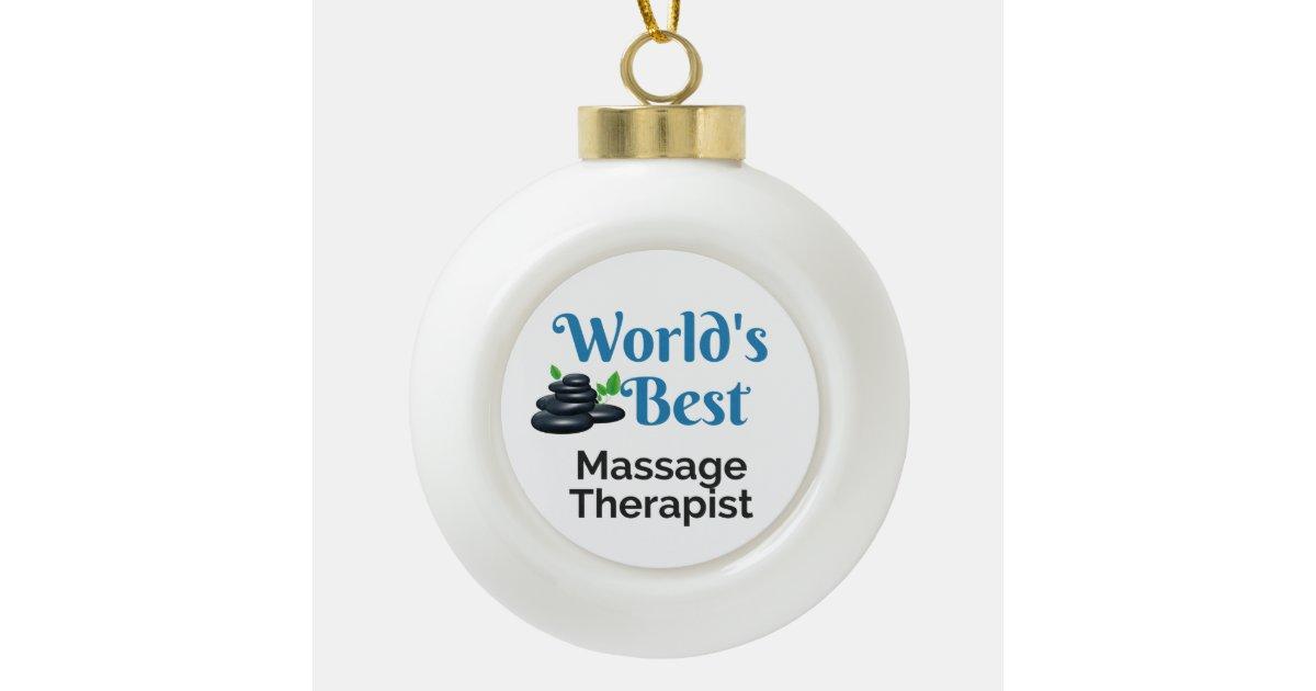 World\'s Best massage therapist Ceramic Ball Christmas Ornament ...