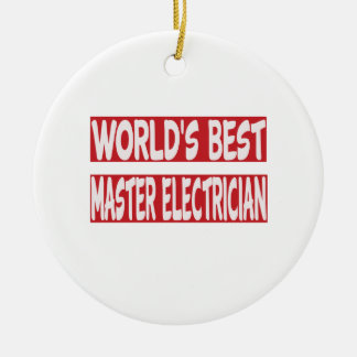 World's Best Master Electrician. Ceramic Ornament