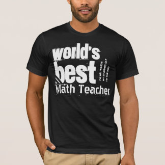 World's Best Math Teacher or Any Specialty Custom T-Shirt