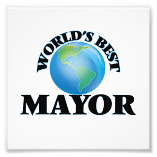 World's Best Mayor Photo Print