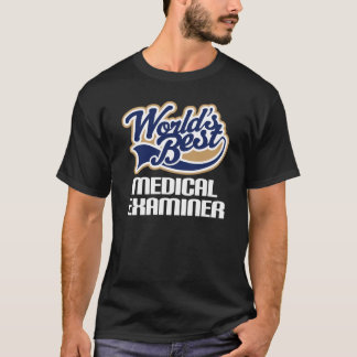 Worlds Best Medical Examiner Mens T-shirt