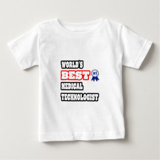 World's Best Medical Technologist Baby T-Shirt