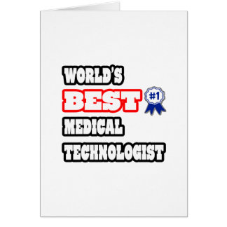 World's Best Medical Technologist Card
