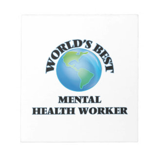 World's Best Mental Health Worker Note Pads