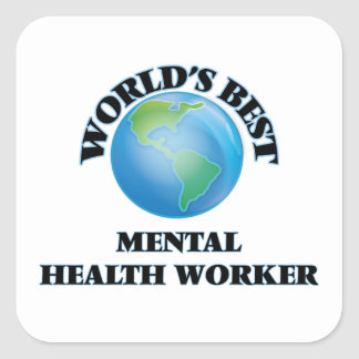 World's Best Mental Health Worker Square Stickers