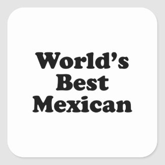 World's Best Mexican Square Sticker