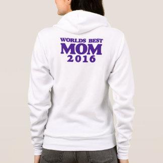 Worlds best MOM 2016 Hoodie