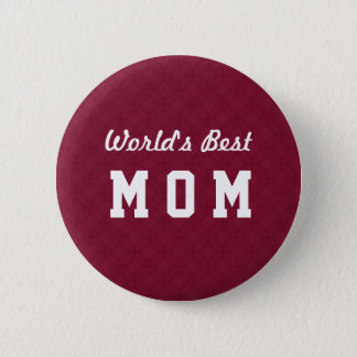 World's Best MOM Appreciation Gift A07 Pinback Button