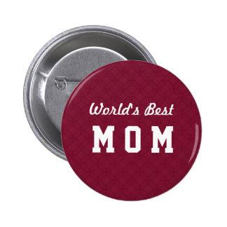 World's Best MOM Appreciation Gift A07 Pinback Button