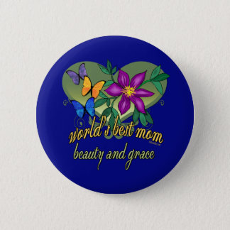 World's Best Mom Beauty and Grace Pinback Button