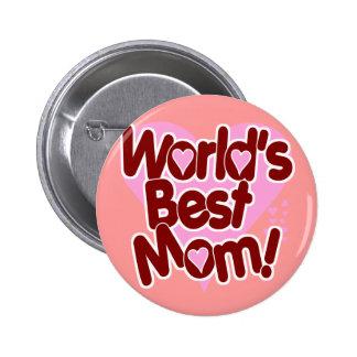 World's BEST Mom! Pin