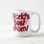 World's BEST Mom! Classic White Coffee Mug