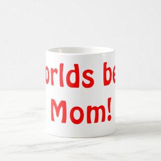 Worlds best Mom! Classic White Coffee Mug