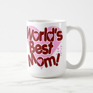 World's BEST Mom! Coffee Mug