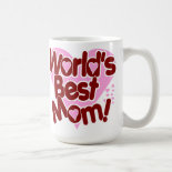 World's BEST Mom! Coffee Mugs