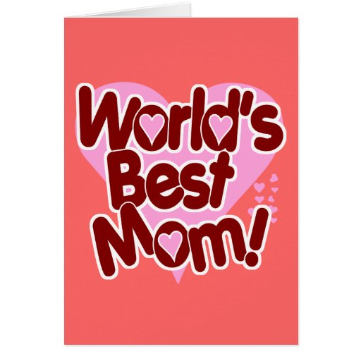 World's BEST Mom! Greeting Cards