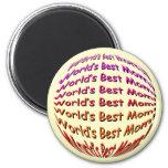 World's Best Mom! Magnets