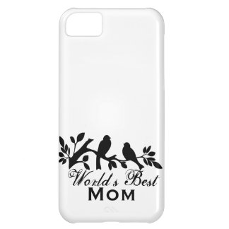 World's Best Mom Mother's Day Bird Branch Silhouet iPhone 5C Covers
