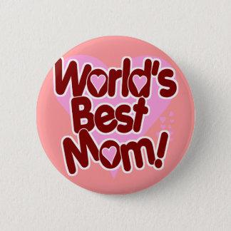 World's BEST Mom! Pinback Button