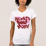 World's BEST Mom T Shirts