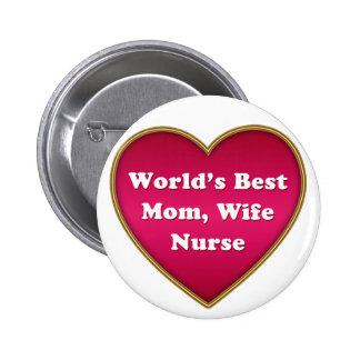 World's Best Mom Wife Nurse Heart Button