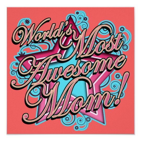 Worlds Best, Most Awesome Mom Poster