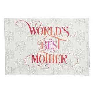World's Best Mother Pillow Case