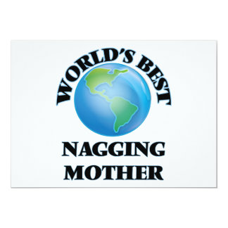 """World's Best Nagging Mother 5"""" X 7"""" Invitation Card"""