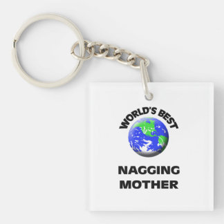 World's Best Nagging Mother Double-Sided Square Acrylic Keychain