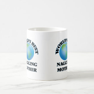 World's Best Nagging Mother Mugs