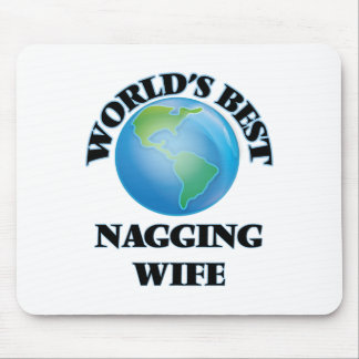 World's Best Nagging Wife Mouse Pad