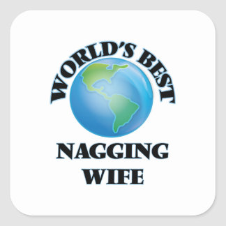 World's Best Nagging Wife Square Sticker