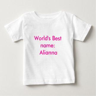 World's Best name: Alianna Baby T-Shirt