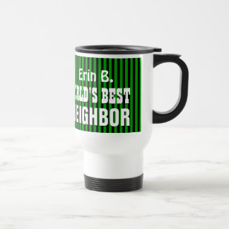 World's Best NEIGHBOR with GREEN STRIPES A10 Travel Mug