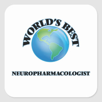 World's Best Neuropharmacologist Square Stickers