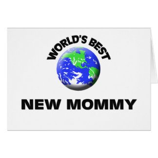 World's Best New Mommy Greeting Card