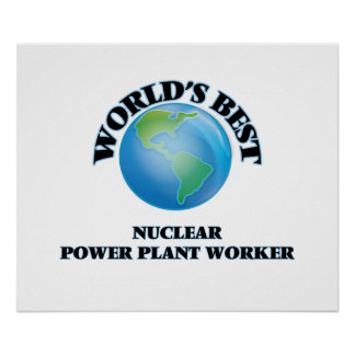 World's Best Nuclear Power Plant Worker Print